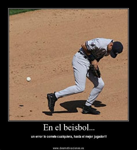 imagenes con frases bonitas de beisbol beisbol los errores los comenten cualquiera