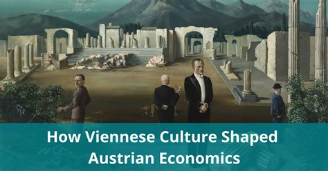 Culture In Economics how viennese culture shaped austrian economics the