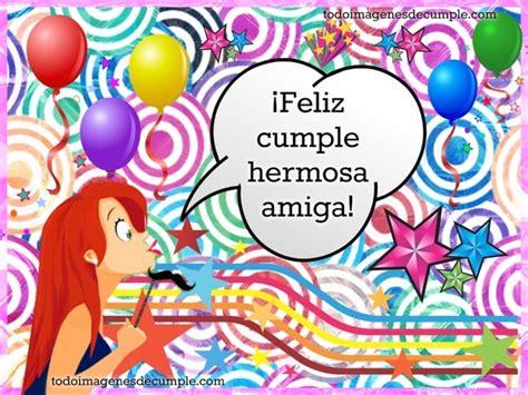 imagenes de feliz cumpleaños hermana hermosa feliz cumplea 241 os hermosa amiga