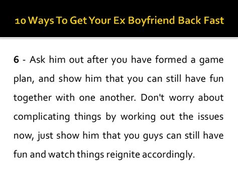 Ten Ways To Get A To Ask You Out by 10 Ways To Get Your Ex Boyfriend Back Fast