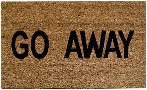 Go Away go away doormat mats matter