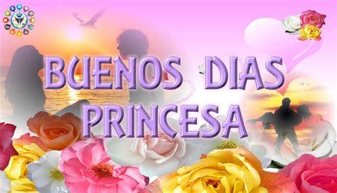 imagenes y frases de buenos dias mi princesa buenos dias princesa youtube