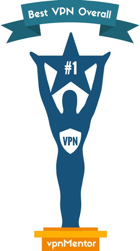 best vpn best vpn awards for 2018 vpnmentor