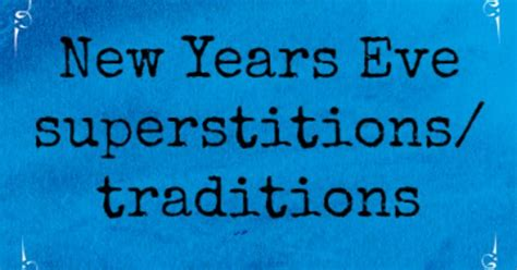 new year lucky rituals there s magic out there new years superstitions