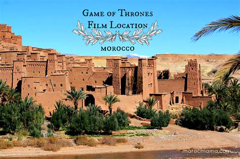 gladiator film locations morocco game of thrones filming locations in morocco