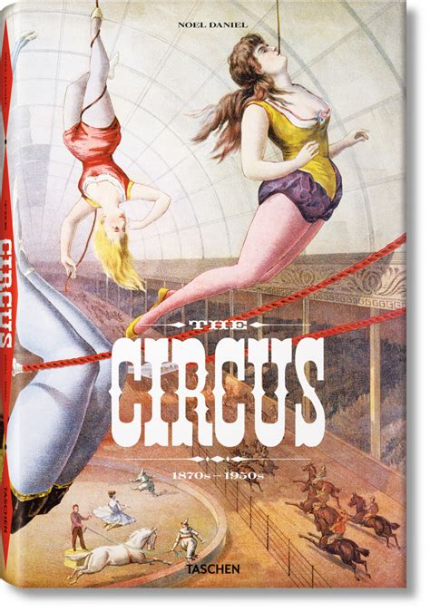 the circus the circus 1870s 1950s taschen books