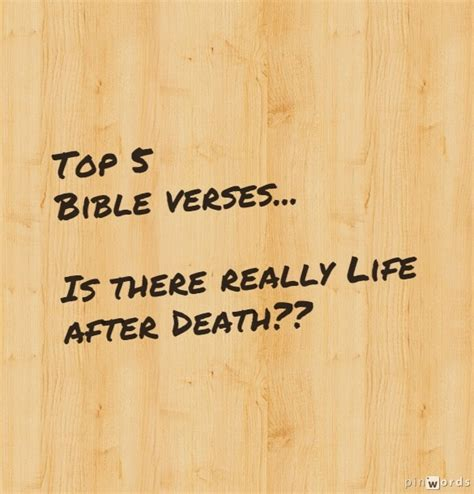 bible verses comfort after death top 5 bible verses life after death everyday servant