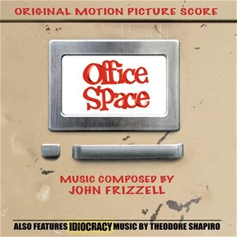 office space soundtrack theodore shapiro frizzell office space idiocracy