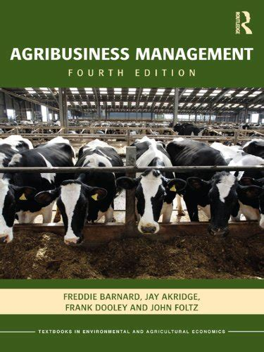 Agribusiness Management by Quot Agribusiness Management Fourth Edition Quot By Freddie L Barnard For Free