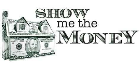 show me the house show me the money