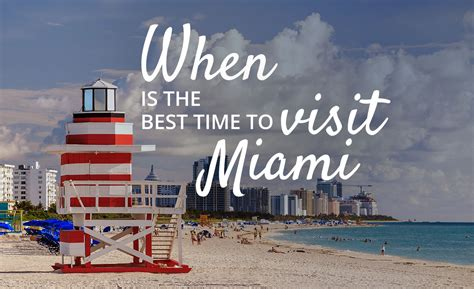 best time visit when is the best time to visit miami