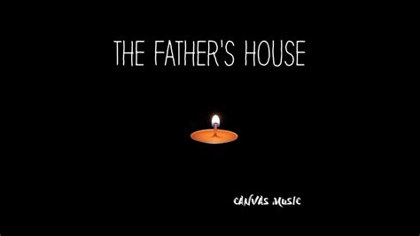 father s house song canvas music the father s house official lyric video youtube
