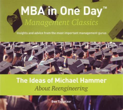 Mba One Day by The Ideas Of Michael Hammer About Reengineering Mba In