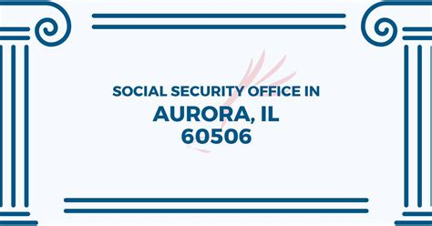 Social Security Office Business Hours by Social Security Office In Illinois 60506 Get