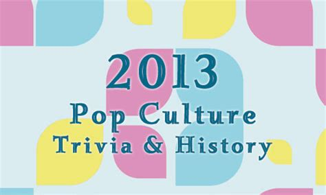 quiz 2014 pop culture part 1 quizzes fun quizzes 2013 fun facts trivia and history pop culture madness