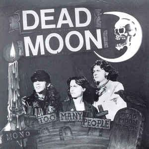 dead moon dead moon too many people vinyl at discogs