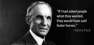 Where Did Henry Ford Live Quot If I Had Asked What They Wanted Quot Henry Ford