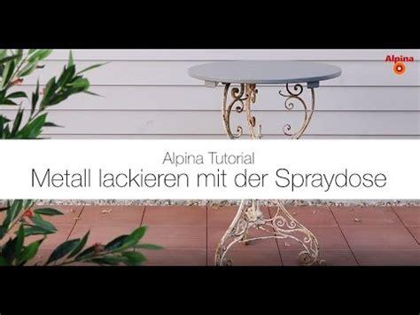 Youtube Lackieren Spraydose by Alpina Anti Rost Metallschutz Lack Metall Mit Der
