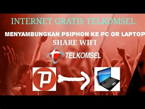 tutorial internet gratis telkomsel pc tutorial cara menyambungkan internet gratis psiphon
