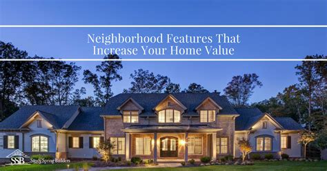 5 neighborhood features that increase your home value