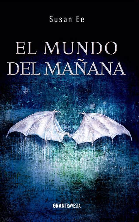 libro maana es otro mundo amanecer con los libros rese 241 a el mundo del ma 241 ana el