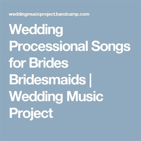 Wedding Aisle Songs For Bridesmaids by Best 25 Wedding Processional Songs Ideas On