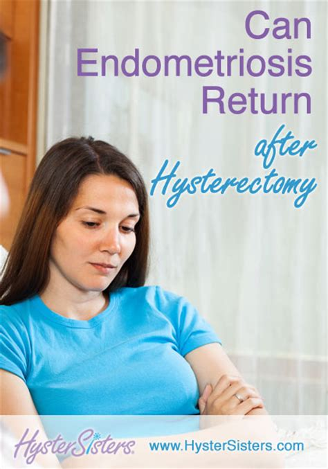 do you endometriosis are you considering a hysterectomy to treat your endometriosis