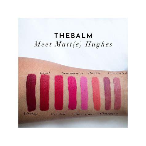 the balm meet matte loyal the balm thebalm meet matt e hughes longlasting lipstick