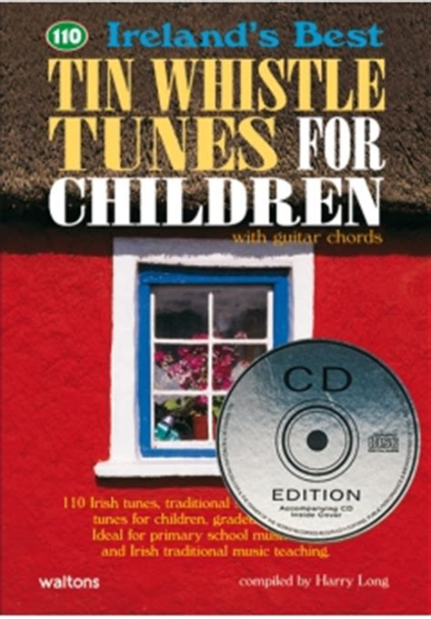 best tin whistles 110 best tin whistle tunes for children melody chords cd