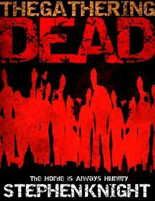 Dead In L A A Gathering Dead Novel the gathering dead the gathering dead 1 by stephen