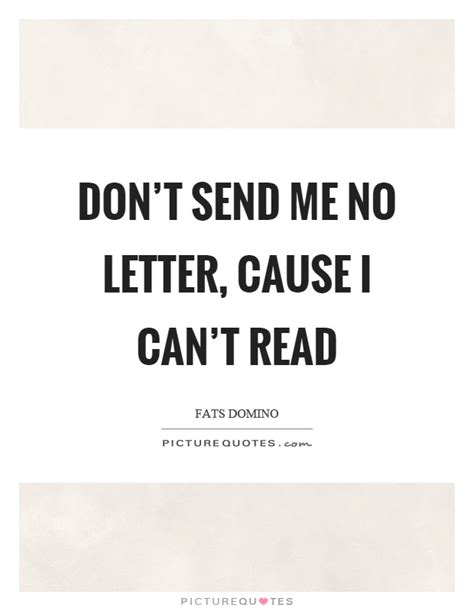 Don T Divorce Me Letter Don T Send Me No Letter Cause I Can T Read Picture Quotes