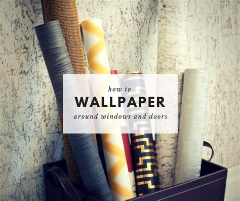 how to wallpaper around windows how to wallpaper around windows and doors clera windows
