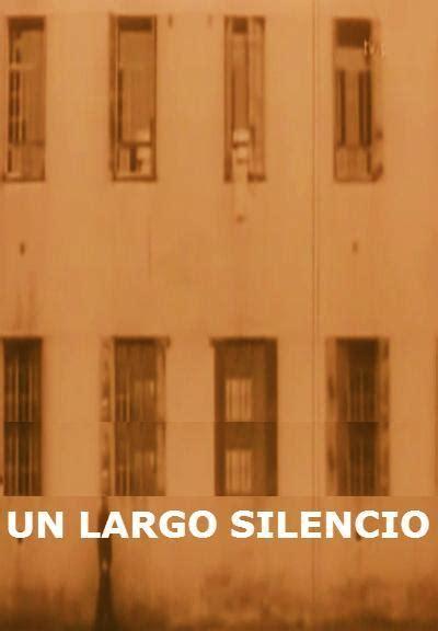 un largo silencio un largo silencio c 1963 filmaffinity