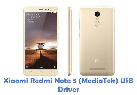 driver xiaomi redmi 3 xiaomi redmi note 3 mediatek usb driver phone usb drivers