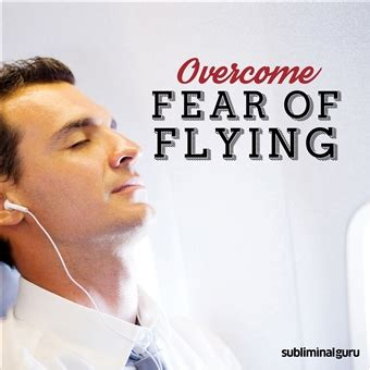 6 Ways To Conquer Your Fear Of Flying by Subliminal Guru Overcome Fear Of Flying