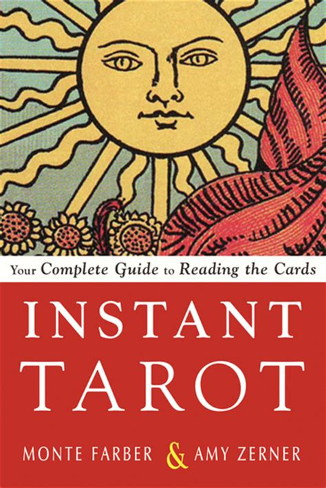 the complete how to instant instant tarot your complete guide to reading the cards