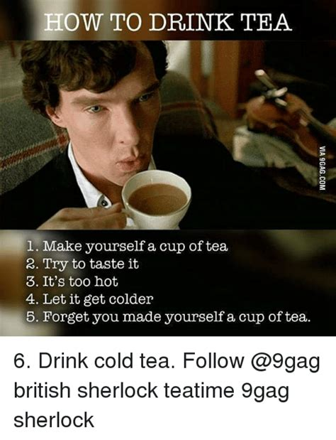 How To Make Meme Pictures - how to drink tea 1 make yourself a cup of tea 2 try to