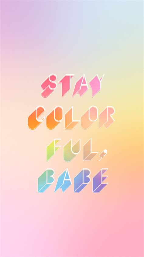 colorful wallpaper quotes stay colorful babe free download shoes off please