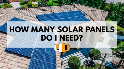 How Many Solar Panels To Power A House by How Many Solar Panels Do I Need Design Solar