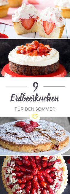 verrückte kuchen rezepte erdbeeren so schmeckt der sommer on kuchen