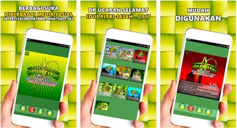 aplikasi untuk membuat kartu ucapan online 5 aplikasi kumpulan ucapan lebaran 2017 dan selamat idul