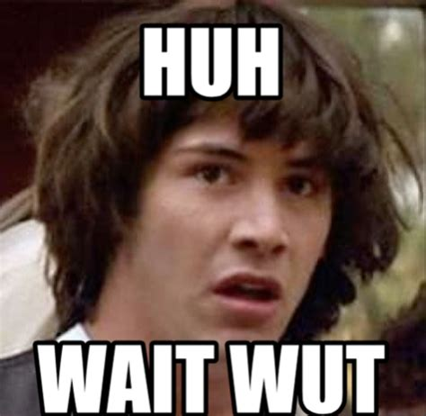 Wait Wut Meme - wait wut meme 100 images my look of confusion when i