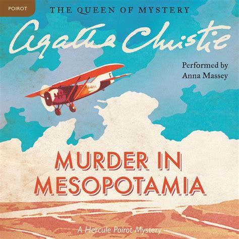 0008164878 murder in mesopotamia poirot murder in mesopotamia audiobook listen instantly