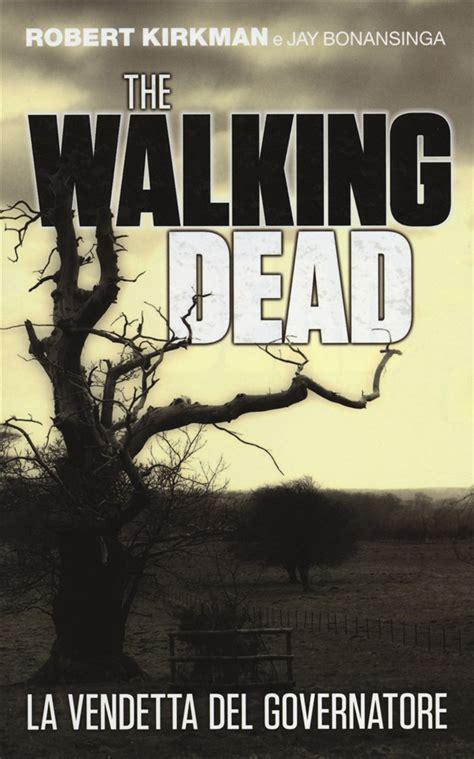 libro call for the dead libro la vendetta del governatore the walking lafeltrinelli