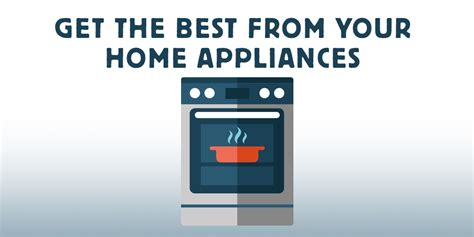 best home appliances best home appliances get the best from your home