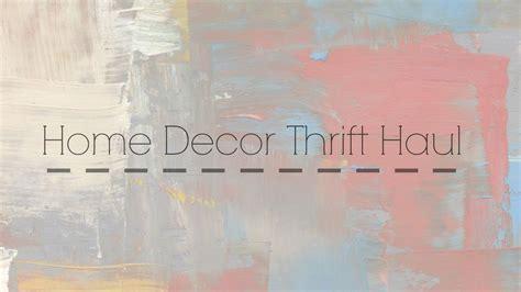 thrift home decor home decor thrift haul youtube