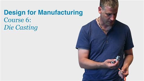 youtube design for manufacturing design for manufacturing course 6 die casting