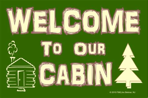 Welcome To Our Cabin by Quotes For Our Cabin Quotesgram