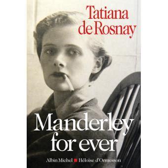manderley for ever roman 2226314768 manderley for ever broch 233 tatiana de rosnay livre tous les livres 224 la fnac