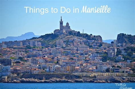 things to do in top 5 things to do in marseille with